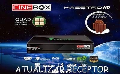 Atualização Cinebox Maestro Hd IPTV v.4.8.0 - 22/08/2016