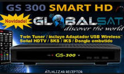 ATUALIZAÇÃO GLOBALSAT GS300 HD
