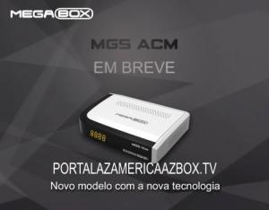 NOVA ATUALIZAÇÃO MEGABOX MG5 ACM V.1.52 - 02/05/2018