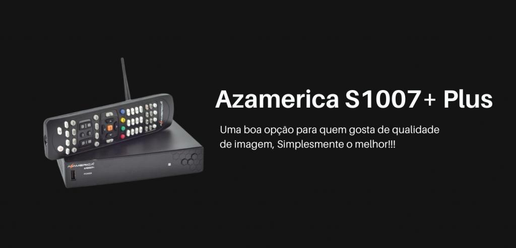 nova atualização azamerica s1007+ plus sistema sks
