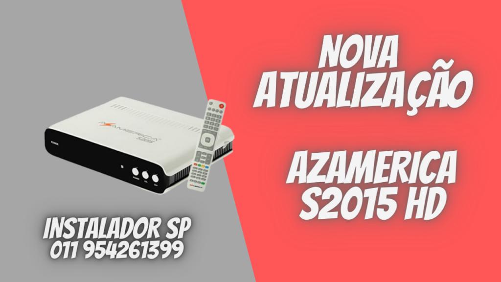 NOVA ATUALIZAÇÃO AZAMERICA S2015 HD - CONFIRA