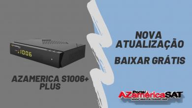 Nova Atualização Azamerica S1006+ Plus