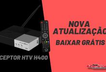 Nova Atualização receptor HTV H400 confira