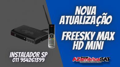 Nova Atualização freesky max hd mini - confira