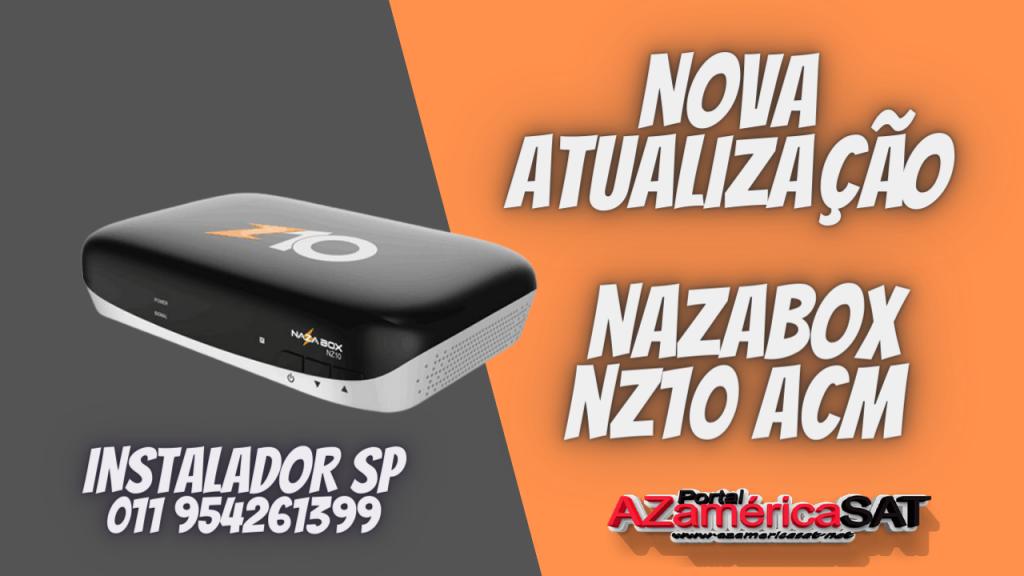Nova Atualização nazabox nz10 modelo acm