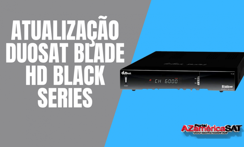 atualização Duosat Blade HD Black Series