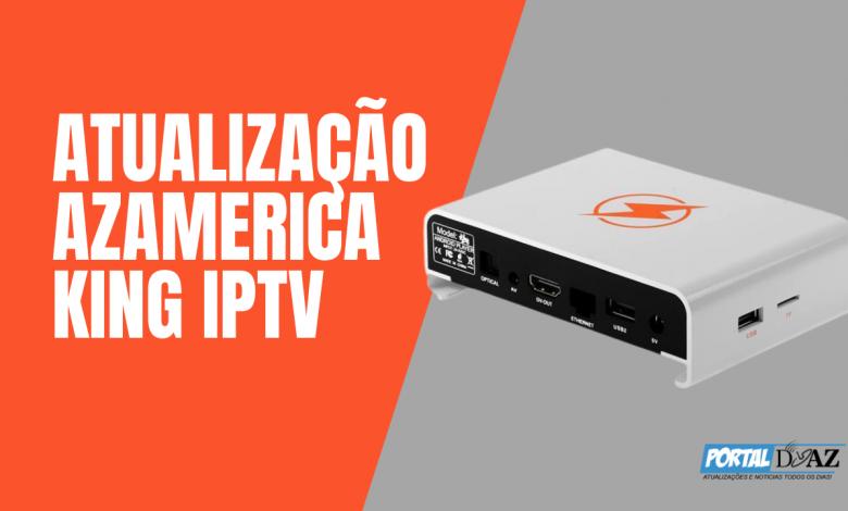atualização azamerica king iptv 2