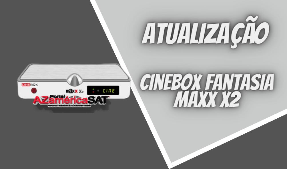 atualização Cinebox Fantasia Maxx x2 - Azamerica SAT