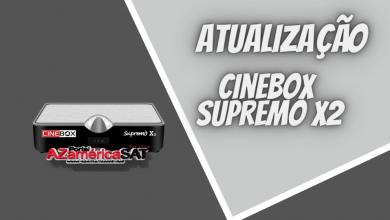 atualização Cinebox Supremo x2 - Azamerica SAT