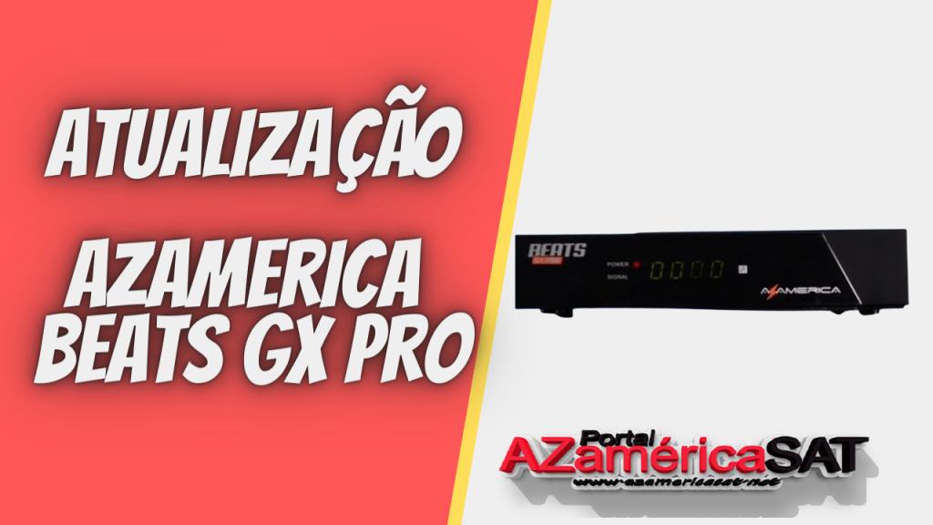 atualizacao azamerica Beats gx pro 2