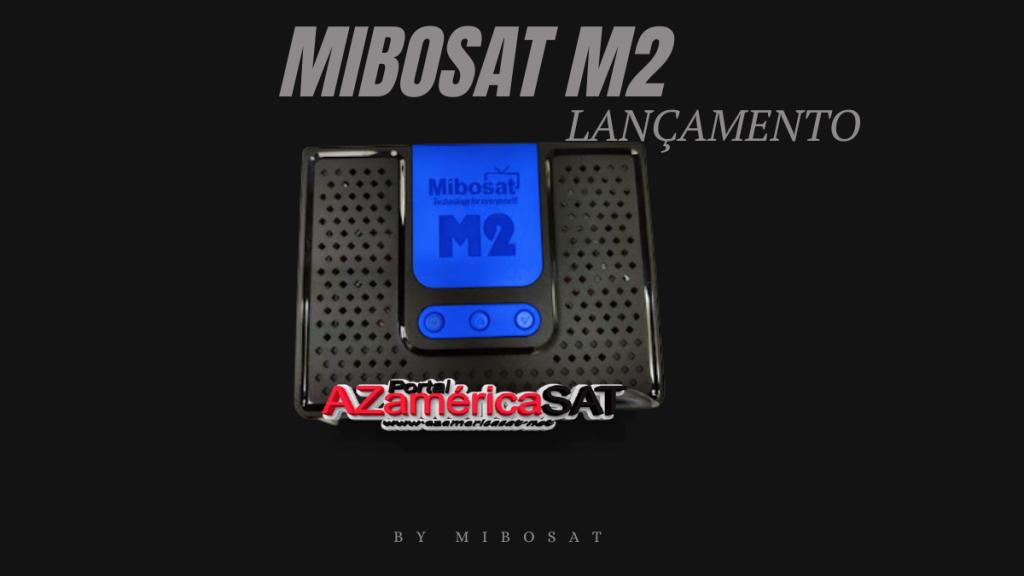 ATUALIZAÇÃO MIBOSAT M2