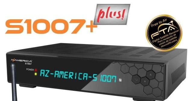 Azamerica S1007 + Plus Nova Atualização v.1.09.19985 - 17 Outubro 2018